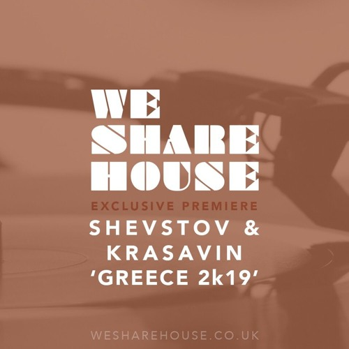 Premiere: Shevtsov & Krasavin - Greece 2k19 (Original Mix)[Zulu Records]