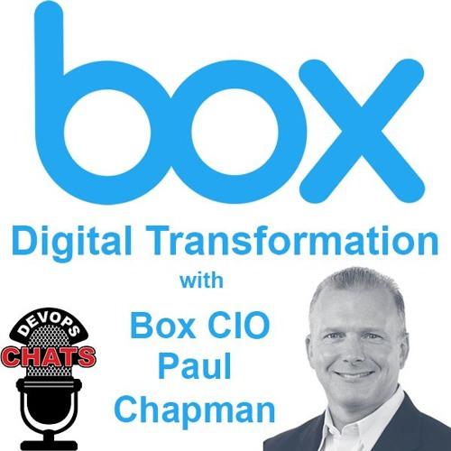 Digital Transformation with Box CIO Paul Chapman