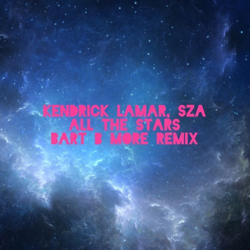Kendrick Lamar Ft. SZA - All The Stars (Bart B More Remix) [FREE DOWNLOAD]