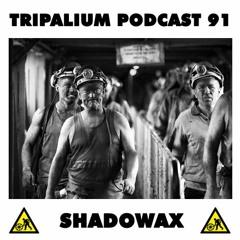 Tripalium Podcast 91 - Shadowax