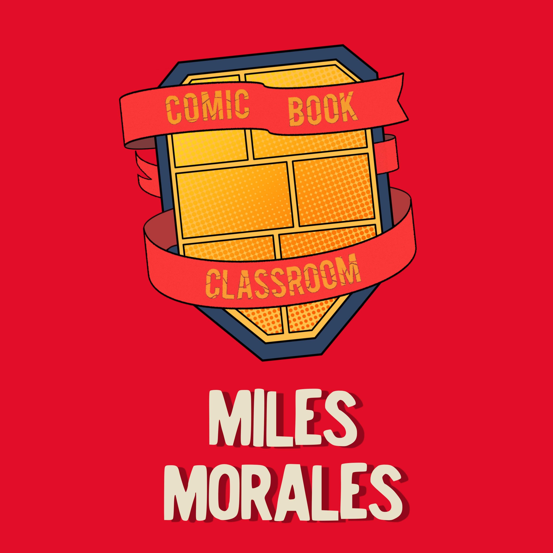 Comic Book Classroom: Miles Morales, Spider-man