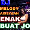 DJ MELODI AISYAH ENAK BUAT JOGET FULL