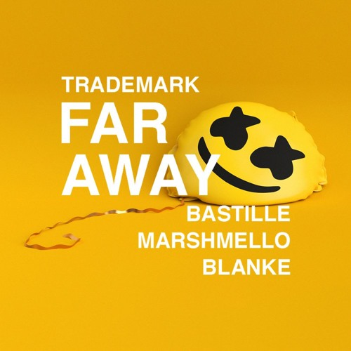 Far Away (Marshmello X Bastille X Blanke)