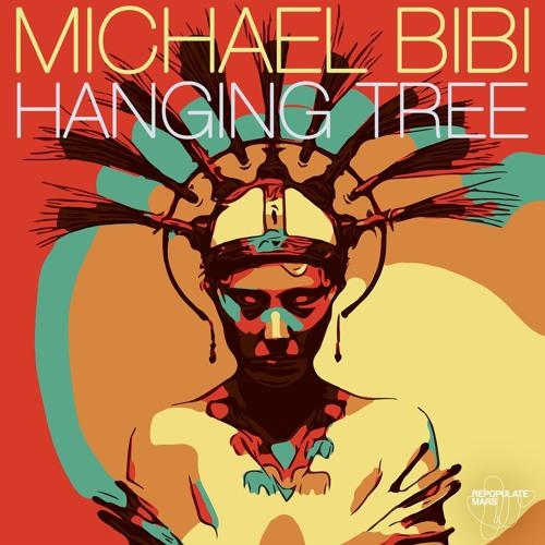 Michael Bibi - Hanging Tree (Original Mix)