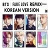 BTS - FAKE LOVE JAPANESE REMIX (KOREAN VERSION)