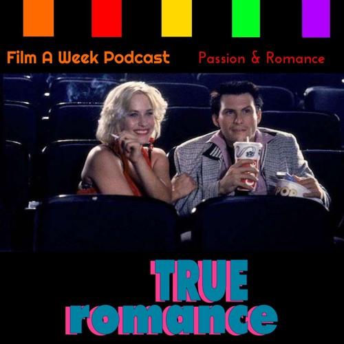 """Ep. 68: """"True Romance"""""""