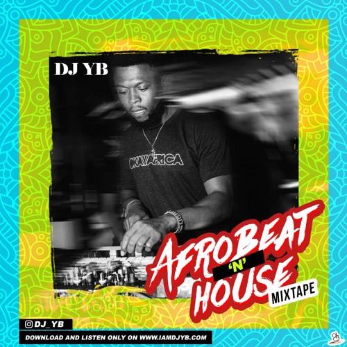 AFROBEAT MEET HOUSE (by DJ YB)