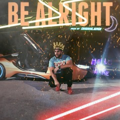 BE ALRIGHT (Prod by ONGANGJERM!)