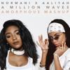 Normani And 6lack X Aaliyah A Million Waves Mashup Mp3