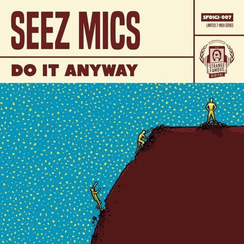 """DO IT ANYWAY"" - Seez Mics"