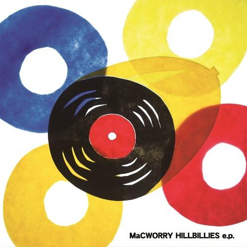 MaCWORRY HILLBILLIES - e.p.