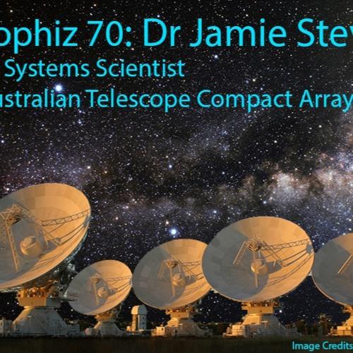 Astrophiz 70: Dr Jamie Stevens - The ATCA