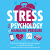 Stress: The Psychology of Managing Pressure by DK, read by Cassandra Campbell