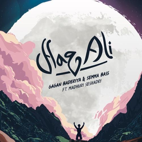 Haq Ali by Gagan Baderiya & Semma Bass Ft. Madhuri Seshadri