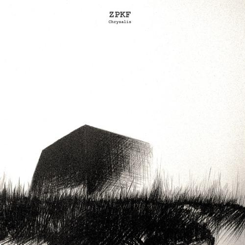 ZPKF - Chrysalis EP