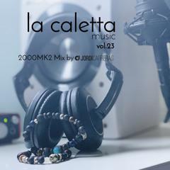 LA CALETTA MUSIC vol.23 - 2000-Mk2 Mix by Jordi Carreras