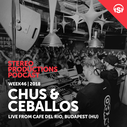 WEEK46_18 Chus & Ceballos Live from Cafe del Rio, Budapest (HU)