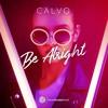 CALVO - Be Alright
