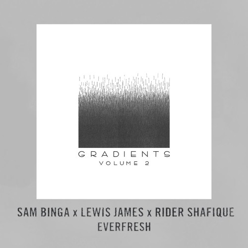 Sam Binga x Rider Shafique x Lewis James - Everfresh - Astrophonica [Gradients 2]