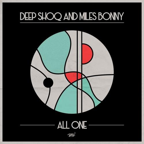 Deep Shoq & Miles Bonny - All One