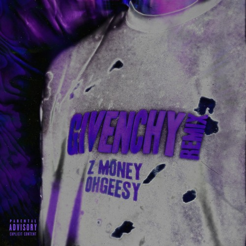Givenchy feat. Ohgeesy (Remix)