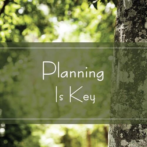 Planning Is Key