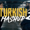 Turkish MASHUP 2 - Kadr X Esraworld - (Youtube - KADR MUSIC)