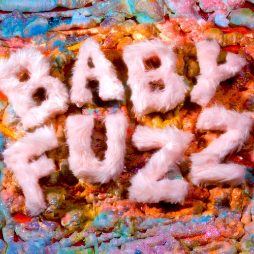 Baby FuzZ - Plastic Paradise