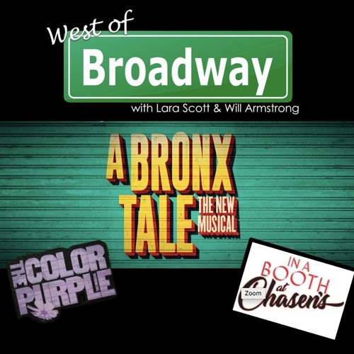 West Of Broadway EP. 21 A Bronx Tale and More!