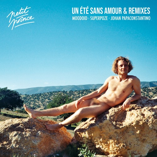 Petit Prince - Un Été Sans Amour (Moodoïd Remix)