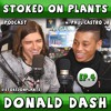 Donald Dash, Actor from NBC's Rise/Designer | Stoked on Plants | Ep.4 w/ Paul Castro Jr.