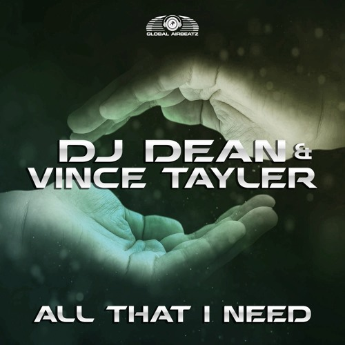 DJ Dean & Vince Tayler - All That I Need (DJ Gollum Feat. DJ Cap Teaser)