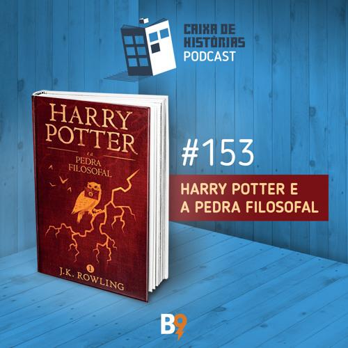 Caixa de Histórias 153 – Harry Potter e a Pedra Filosofal