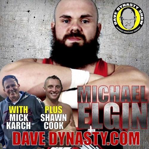 EP111 (w/h Michael Elgin, Shawn Cook, & Mick Karch)