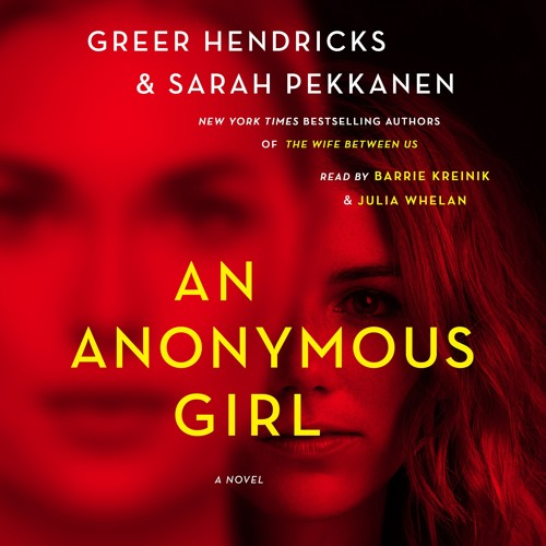 An Anonymous Girl by Greer Hendricks & Sarah Pekkanen, audiobook excerpt