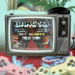 BANG 93 w/ DABOW