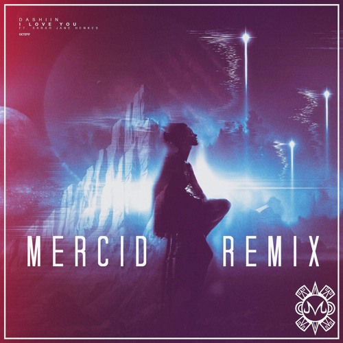 Dashiin - I Love You (Mercid Remix)