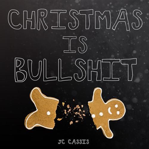 Christmas Is Bullshit