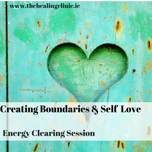 Create Healthy Boundaries - Energy Clearing Session