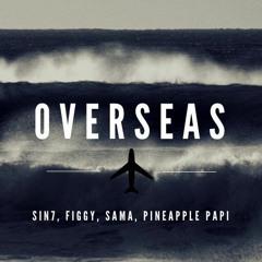 Overseas (Ft. Figgy, Sama, Pineapple Papi)