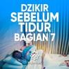 Amalan Sehari hari: Bacaan Dzikir Sebelum Tidur Bagian 7 - Ustadz Ahmad Firdaus, Lc.
