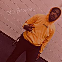 No Brakes(Prod. By Speaker Bangerz)