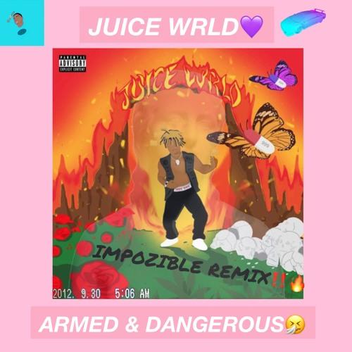 Juice WRLD - Armed & Dangerous (Impozible Remix) by Dj Impozible