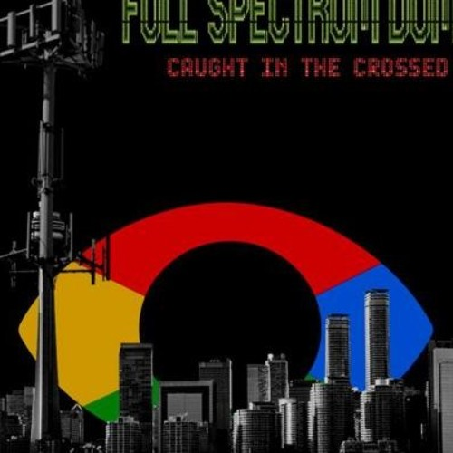'FULL SPECTRUM DOMINANCE – CAUGHT IN THE CROSSED WIRES' - November 16, 2018