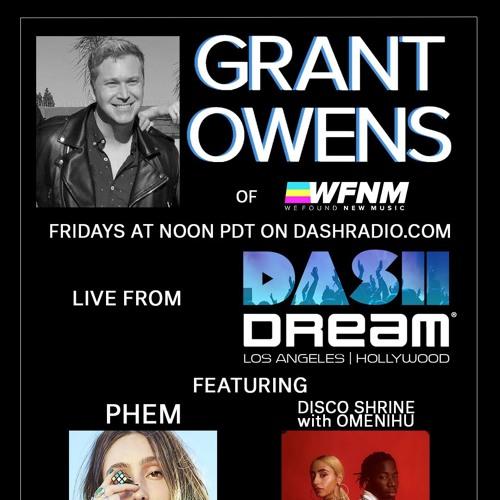 Grant Owens Radio Show Ep 2 ft. PHEM, DISCO SHRINE, OMENIHU