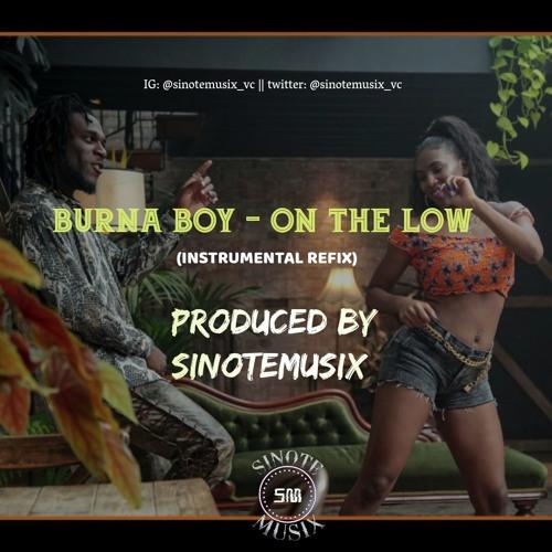 Burna Boy - On The Low (Instrumental Refix) Prod. by SinoteMusix