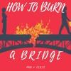 How to burn a bridge (Pan & Lexis)