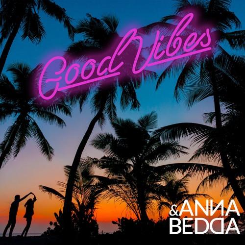 Anna&Bedda - Good Vibes