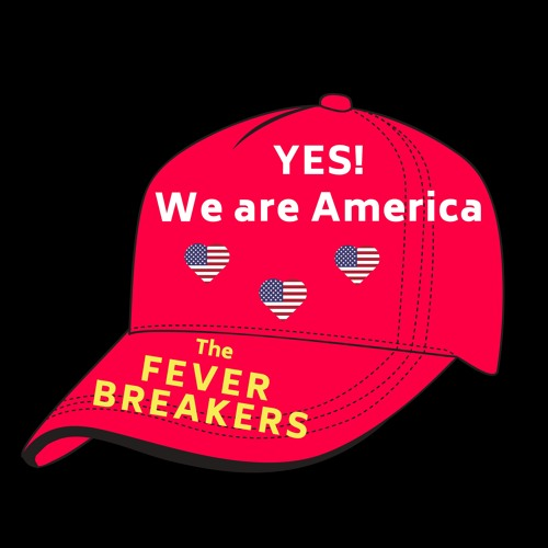 Fever Breakers - We Are America MSTR 1.0