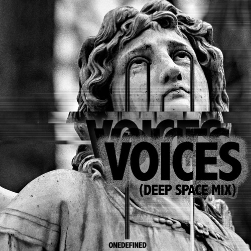 ONEDEFINED - Voices (Deep Space Mix)